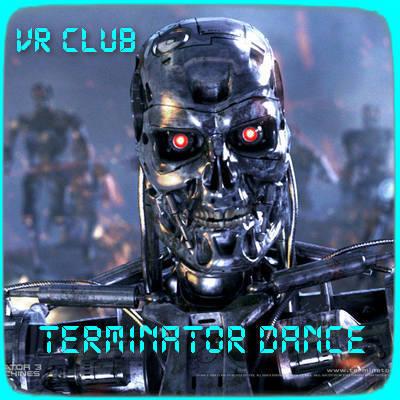 Terminator Dance [VR Club]